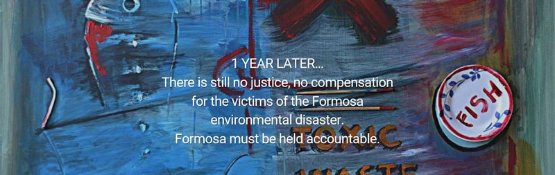 There is still no justice, no compensation for the victims of the Formosa environmental disaster. Formosa must be held accountable.