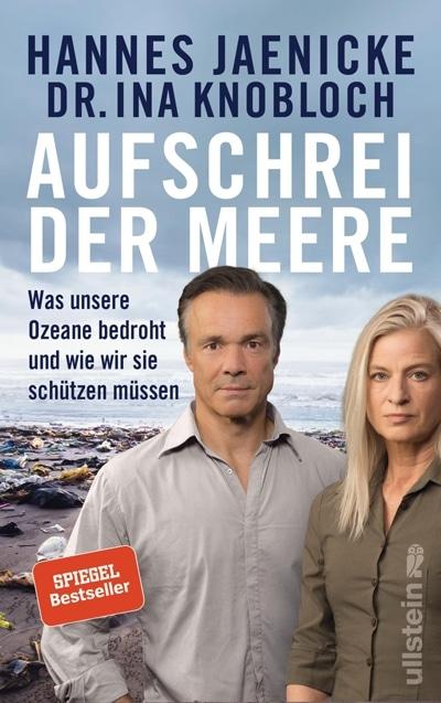 Aufschrei der Meere – Was unsere Ozeane bedroht und wie wir sie schützen müssen. Von Hannes Jaenicke und Dr. Ina Knobloch.
