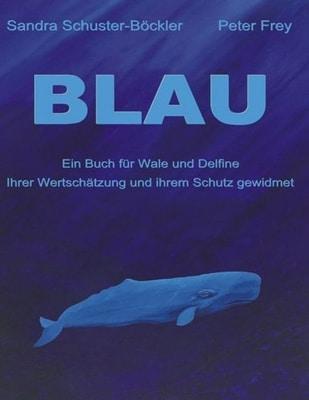 BLAU: Ein Buch für Wale und Delfine.