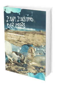"""Kostenfreies E-Book """"Zum Zustand der Meere – praktische Tipps zum aktiven Meeresschutz"""" als Download!"""